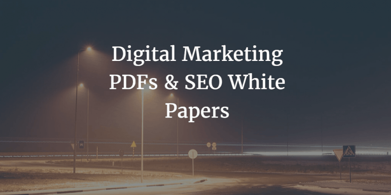 Digital Marketing PDFs & SEO White Papers 1